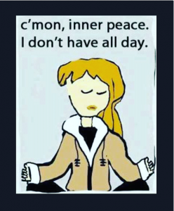 Young woman with reddish hair sits meditating. Caption reads Cmon inner peace I don't have all day